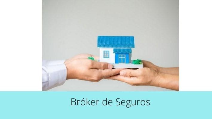 ¿Qué es un Broker de Seguros?