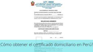 ¿Cómo obtener el certificado domiciliario en Perú