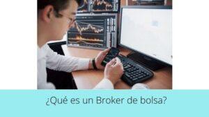 ¿Qué es un Broker de bolsa?