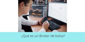 Qué es un Broker de bolsa