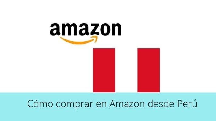 ¿Cómo comprar en Amazon desde Perú?