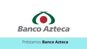 Préstamos Banco Azteca Perú