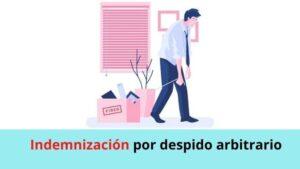 Indemnización por despido arbitrario