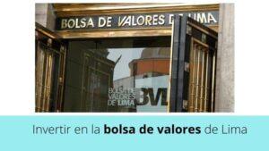 Cómo Invertir en la Bolsa de Valores de Lima