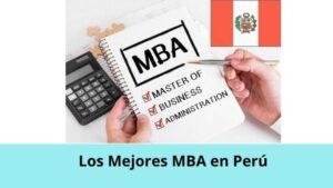 Los mejores MBA en Perú