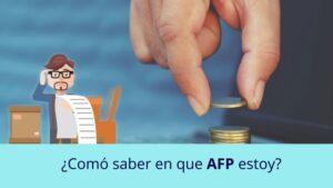 ¿Cómo saber en qué AFP estoy?