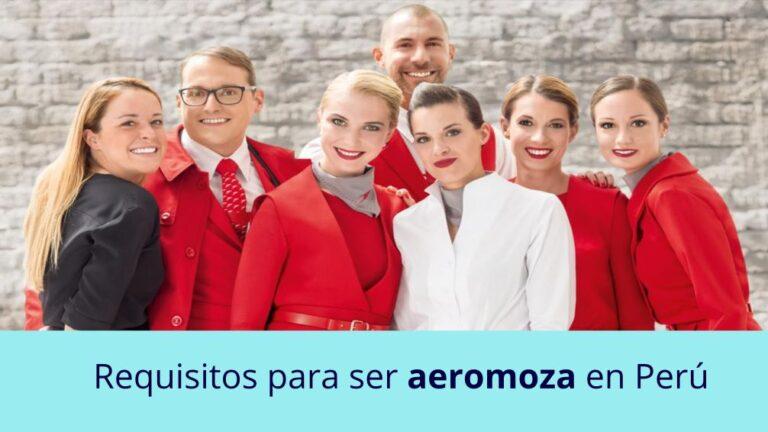 Requisitos para ser aeromoza en Perú