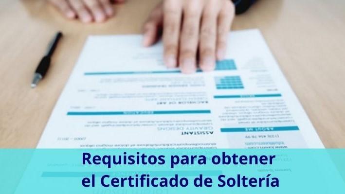 Requisitos para obtener el Certificado de Soltería