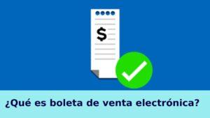 ¿Qué es boleta de venta electrónica?