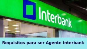 Requisitos para ser Agente Interbank